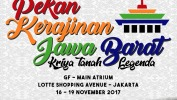 "Pekan Kerajinan Jawa Barat 2017 ""Kriya Tanah Legenda"" Menikmati Keindahan Kisah Tanah Legenda dalam Produk Kriya di PKJB 2017"